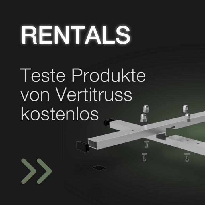 Rentals - Teste Produkte von Vertitruss kostenlos